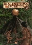 Michel Cornélis et Anthony Collard - Destinations secrètes Tome 1 : La tribu de la lune.