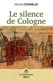 Michel Cornélis - Le silence de Cologne.