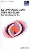 Michel Cornu - LA CONFIANCE DANS TOUS SES ETATS. - Pour une éthique du don.
