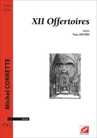 Michel Corrette et Yves Jaffrès - XII Offertoires - partition pour orgue.