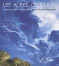 Michel Corsini et Jean-Olivier Majastre - Les Alpes océanes - L'océan au coeur des Alpes du sud entre Viso et Méditerranée.