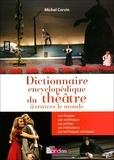Michel Corvin - Dictionnaire encyclopédique du théâtre à travers le monde.