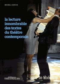 Michel Corvin - La lecture innombrable des textes du théâtre contemporain.