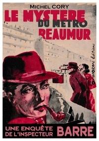 Michel Cory - Le mystère du métro Réaumur.