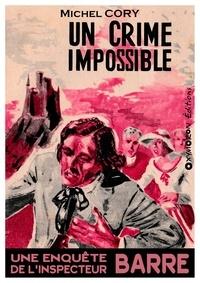 Michel Cory - Un crime impossible.
