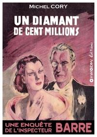 Michel Cory - Un diamant de cent millions.