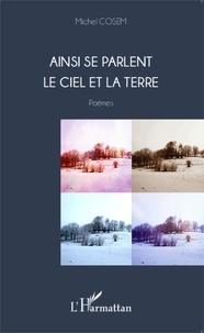 Michel Cosem - Ainsi se parlent le ciel et la terre.