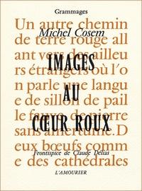 Michel Cosem - Images au coeur roux.