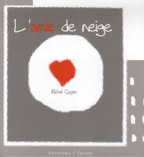 Michel Cosem et Mireille Chicheil - L'amie de neige.