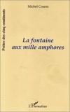 Michel Cosem - La fontaine aux mille amphores.