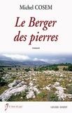 Michel Cosem - Le berger des pierres.