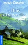 Michel Cosem - Le Bois des demoiselles.