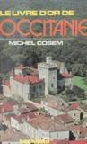 Michel Cosem - Le livre d'or de l'Occitanie.