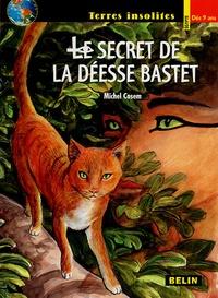 Michel Cosem - Le secret de la déesse Bastet.