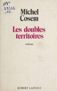 Michel Cosem - Les Doubles territoires.