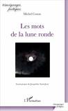 Michel Cosem - Témoignages poétiques  : Les mots de la lune ronde - Avant-propos de Jacqueline Saint-Jean.