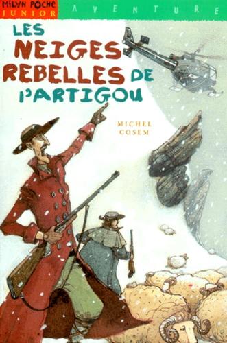 Michel Cosem - Les neiges rebelles de l'Artigou.