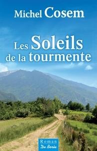 Michel Cosem - Les soleils de la tourmente.