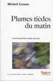 Michel Cosem - Plumes tièdes du matin.