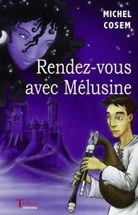 Michel Cosem - Rendez-vous avec Mélusine.