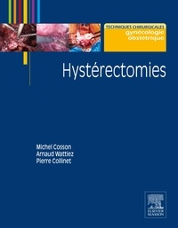 Michel Cosson et Pierre Collinet - Hystérectomies.
