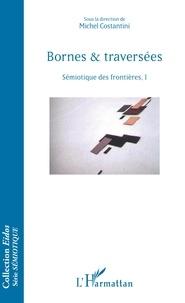 Michel Costantini - Bornes & traversées - Sémiotique des frontières, I.
