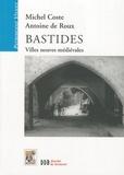 Michel Coste et Antoine de Roux - Bastides - Villes neuves médiévales.