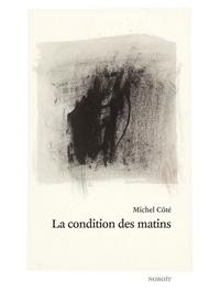 Michel Côté - La condition des matins.