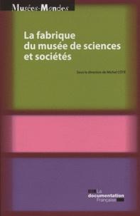 Michel Côté - La fabrique du musée de sciences et sociétés.