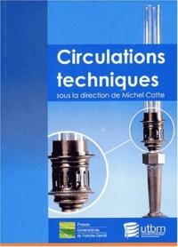 Michel Cotte - Circulations techniques - En amont de l'innovation : hommes, objets et idées en mouvement.