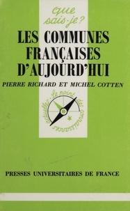 Michel Cotten et Pierre Richard - Les Communes françaises aujourd'hui.