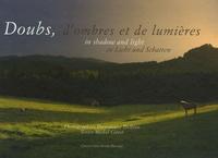 Michel Cottet et Dominique Delfino - Doubs, d'ombres et de lumières - Edition trilingue français-anglais-allemand.