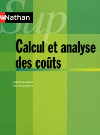 Michel Coucoureux et Thierry Cuyaubère - Calcul et analyse des coûts - Contrôle de gestion.