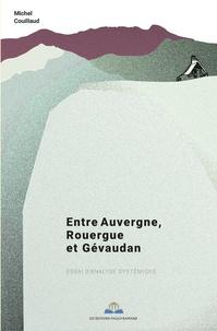 Michel Couillaud - Entre Auvergne, Rouergue et Gévaudan - Essai d'analyse systémique.