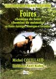 Michel Couillaud - Foires, chemins de foire, chemins de mémoire en Haute-Auvergne, Rouergue et Gévaudan.