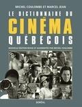 Michel Coulombe et Marcel Jean - Le dictionnaire du cinéma québécois.