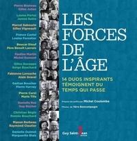 Michel Coulombe et Véronique Boncompagni - Les forces de l'âge.