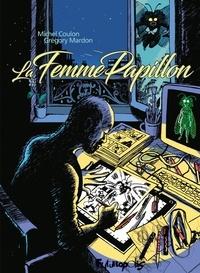 Michel Coulon et Grégory Mardon - La Femme Papillon.