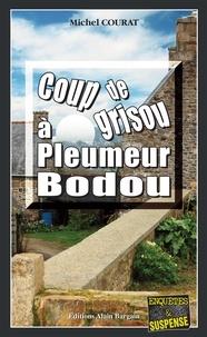 Michel Courat - Coup de grisou à Pleumer Bodou.