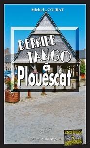 Michel Courat - Dernier tango à Plouescat.