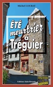 Michel Courat - Eté meurtrier à Tréguier.