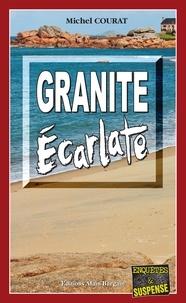 Michel Courat - Granite écarlate.