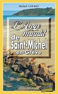 Michel Courat - L'Ange maudit de Saint-Michel-en-Grève.
