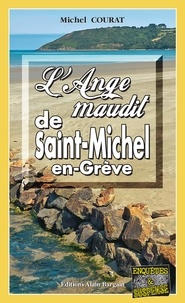 Michel Courat - L'Ange maudit de Saint-Michel-en-Grève.