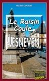 Michel Courat - Le raisin coule à Lesneven - Un enquête de Laure Saint-Donge.