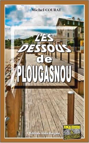 Michel Courat - Les dessous de Plougasnou.