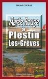 Michel Courat - Marée rouge à Plestin-les-Grèves - Crimes en série au bord de la Manche.