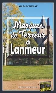 Michel Courat - Masques de terreur à Lanmeur.