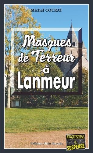 Michel Courat - Laure Saint-Donge  : Masques de terreur à Lanmeur - Les enquêtes de Laure Saint-Donge - Tome 7.
