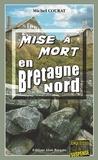 Michel Courat - Mise à mort en Bretagne Nord - Un polar au goût amer.
